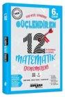 Ankara Yayıncılık 6. Sınıf Matematik Güçlendiren 12 Deneme Sınavı