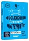 Ankara Yayıncılık 6. Sınıf Matematik Güçlendiren Soru Bankası